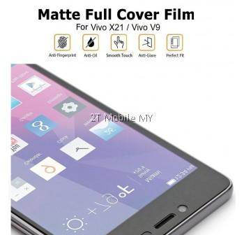 Vivo X21 Vivo V9 Matte Anti-Fingerprint Full 3D Screen Protector